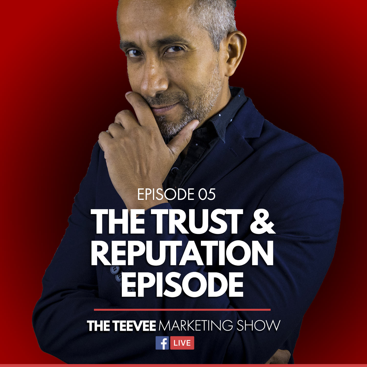 EP005: The Trust & Reputation Episode