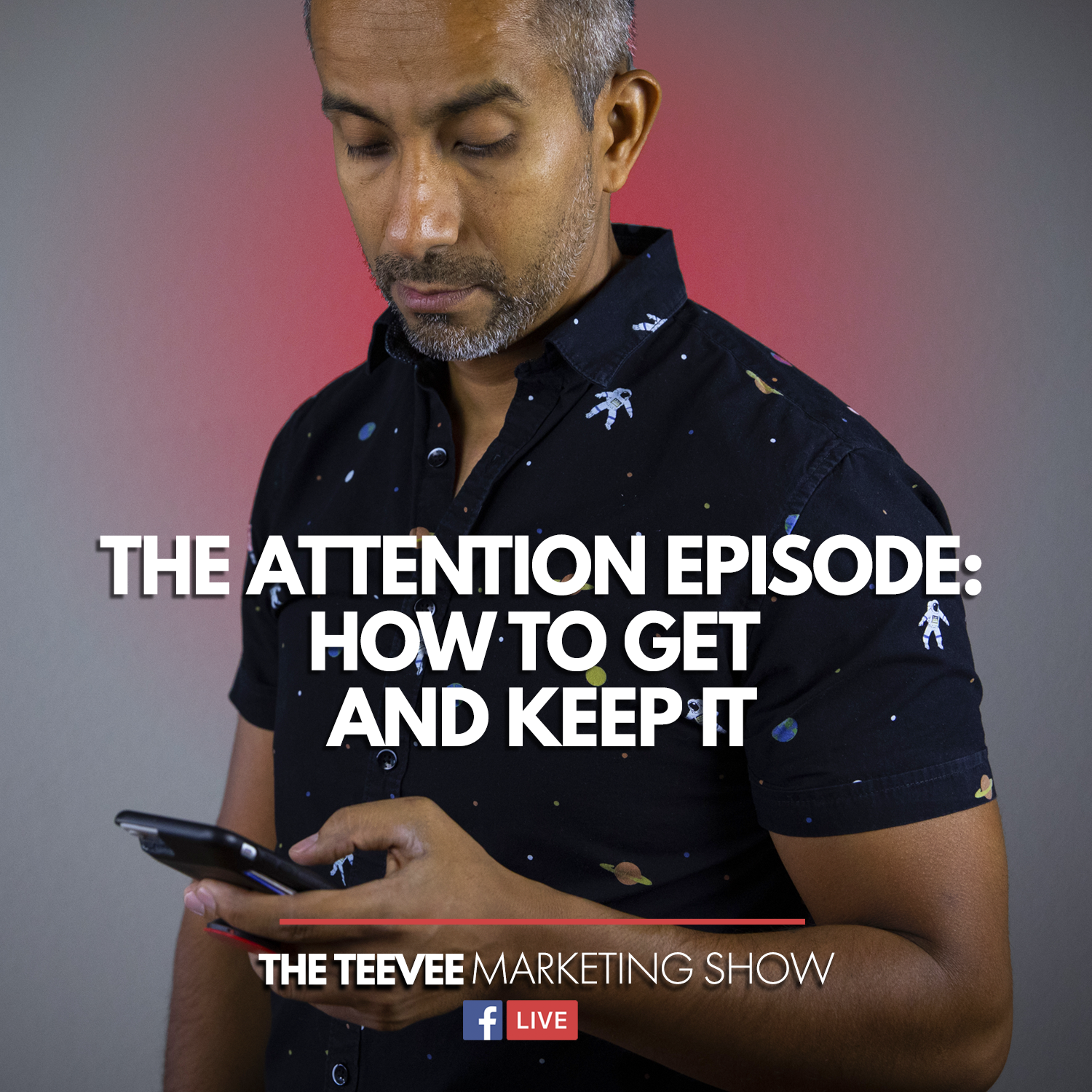 The Teevee Marketing Show EP3 | The Attention Episode