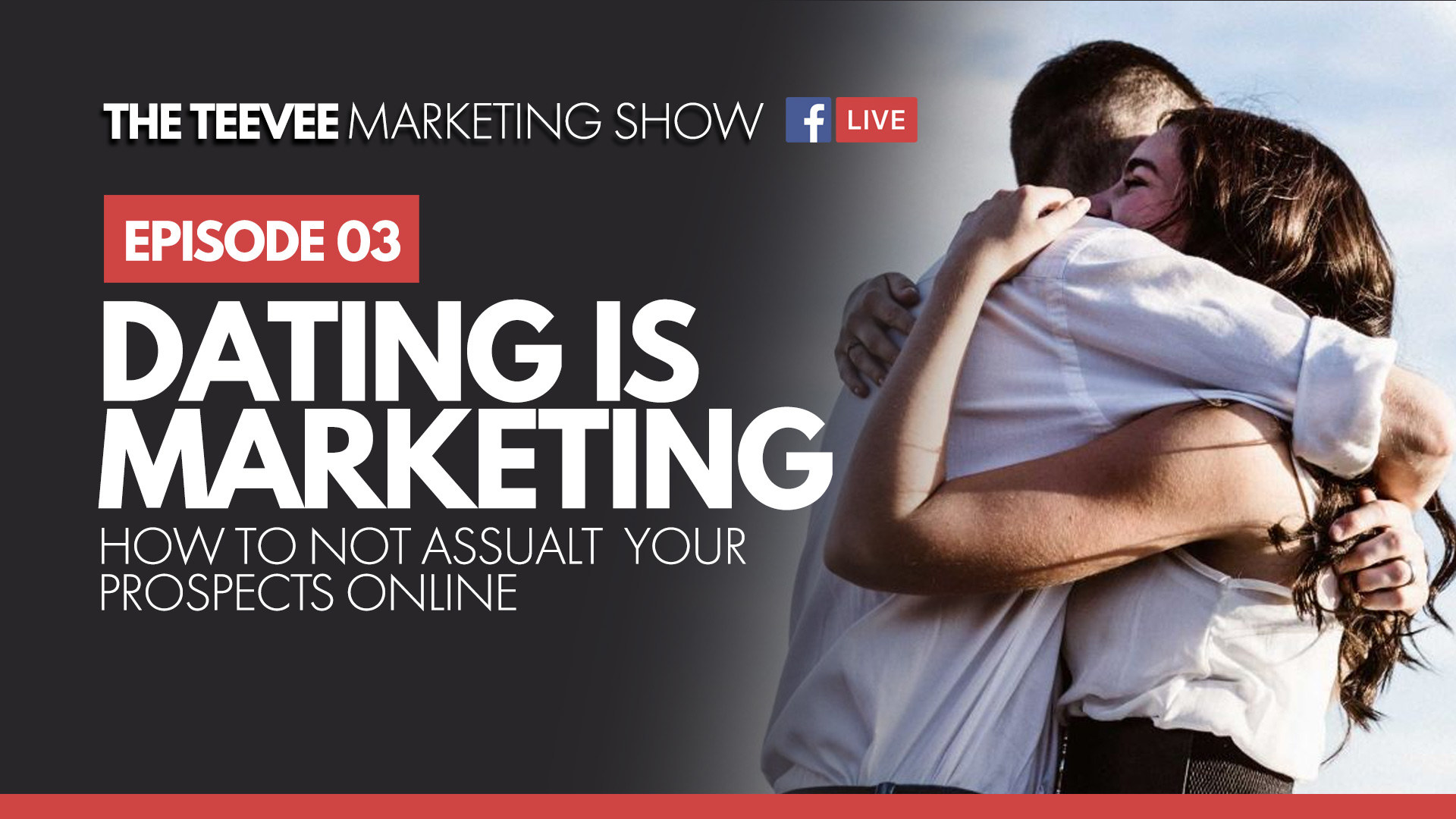 EP007- Secrets to Marketing Intimacy Without Digitally Assault Your Prospects