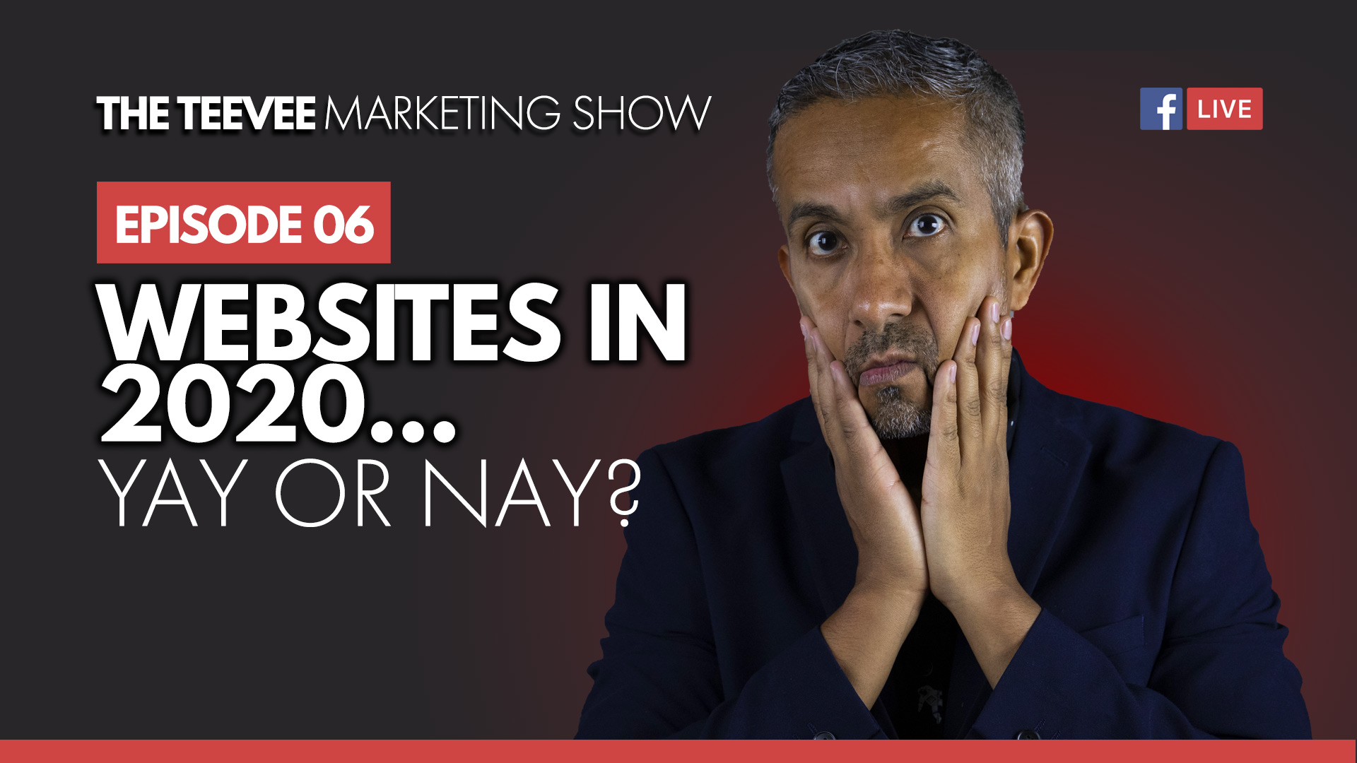 EP006: Websites in 2020… Yay or Nay?